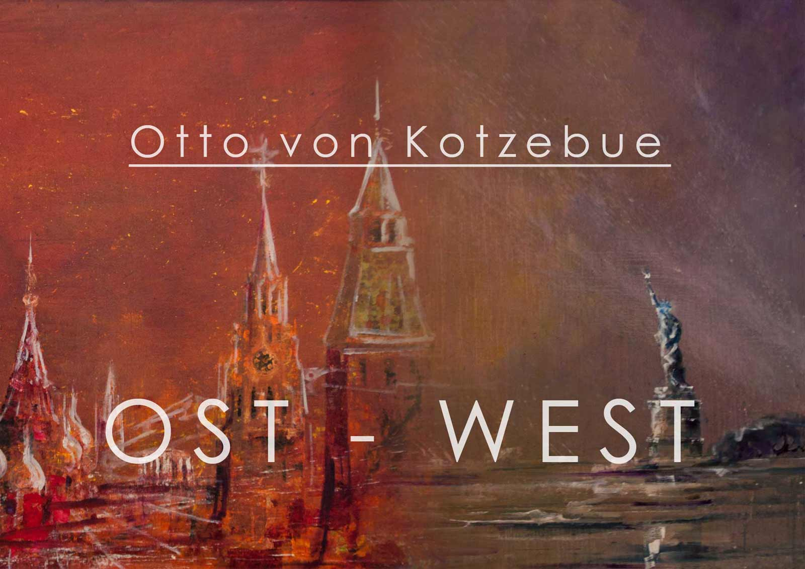 """Titelbild der Ausstellung """"Ost-West"""" von Otto von Kotzebue"""