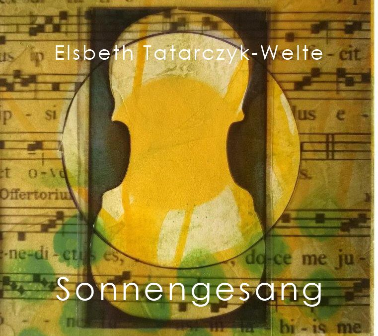 """Titelbild der Ausstellung """"Sonnengesang"""" von Elisabeth Tatarczyk-Welte"""