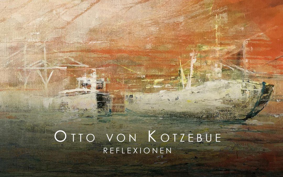 Update 10.06.2021 – Fotos der VERNISSAGE: Otto von Kotzebue – Reflexionen