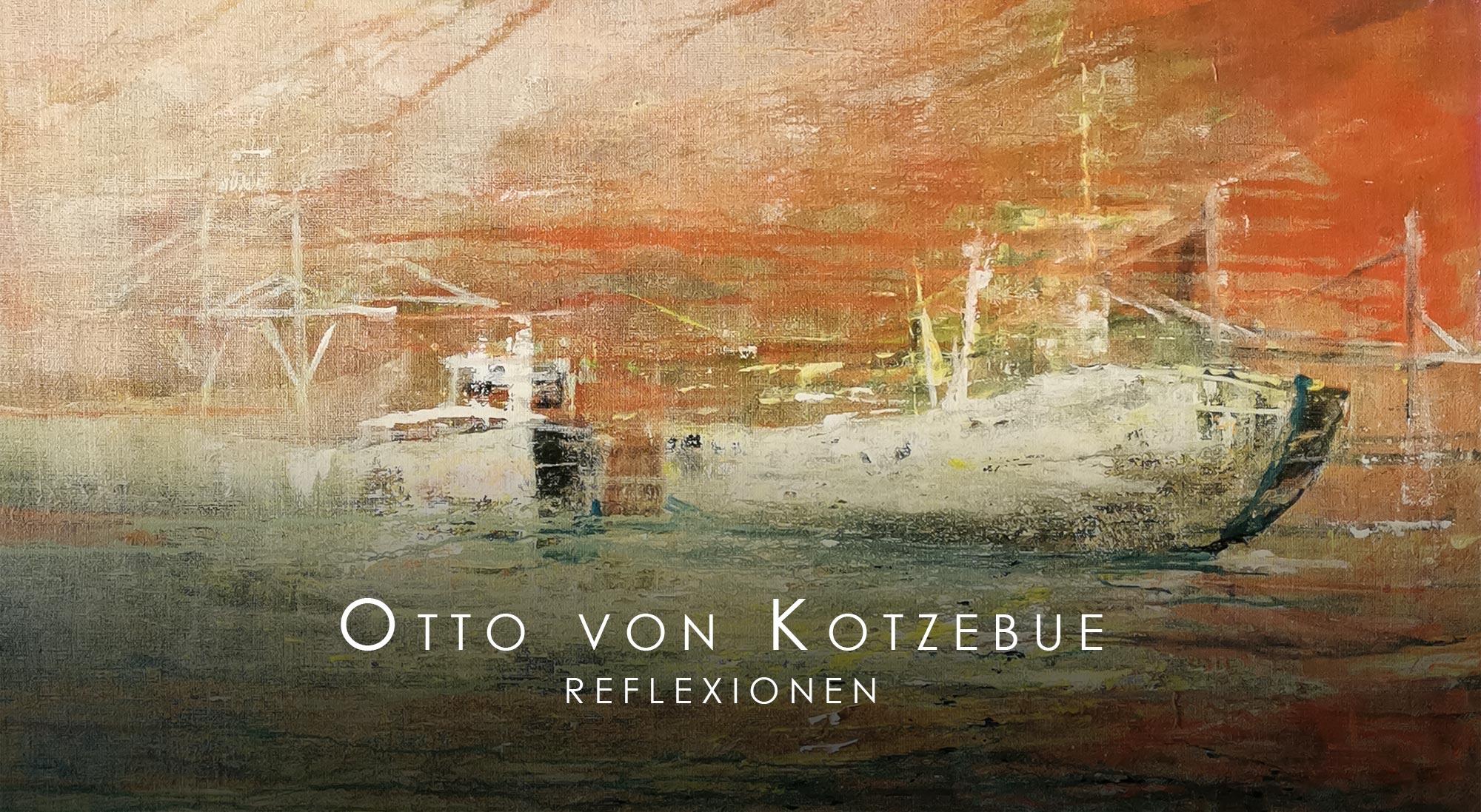"""Titelbild zur Ausstellung """"Reflexionen"""" von Otto von Kotzebue"""