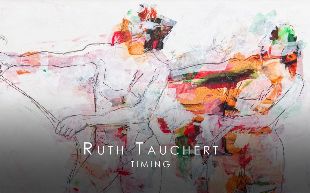 04.09.2021 – VERNISSAGE: Ruth Tauchert – Timing